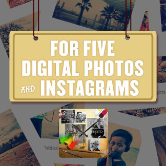 For Five (5) Digital Photos & Instagrams